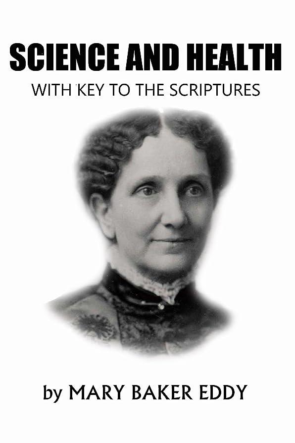 できた聞きます蛇行Science And Health With Key To The Scriptures (English Edition)