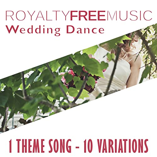 Royalty Free Music Wedding Dance 1 Theme Song 10 Variations By