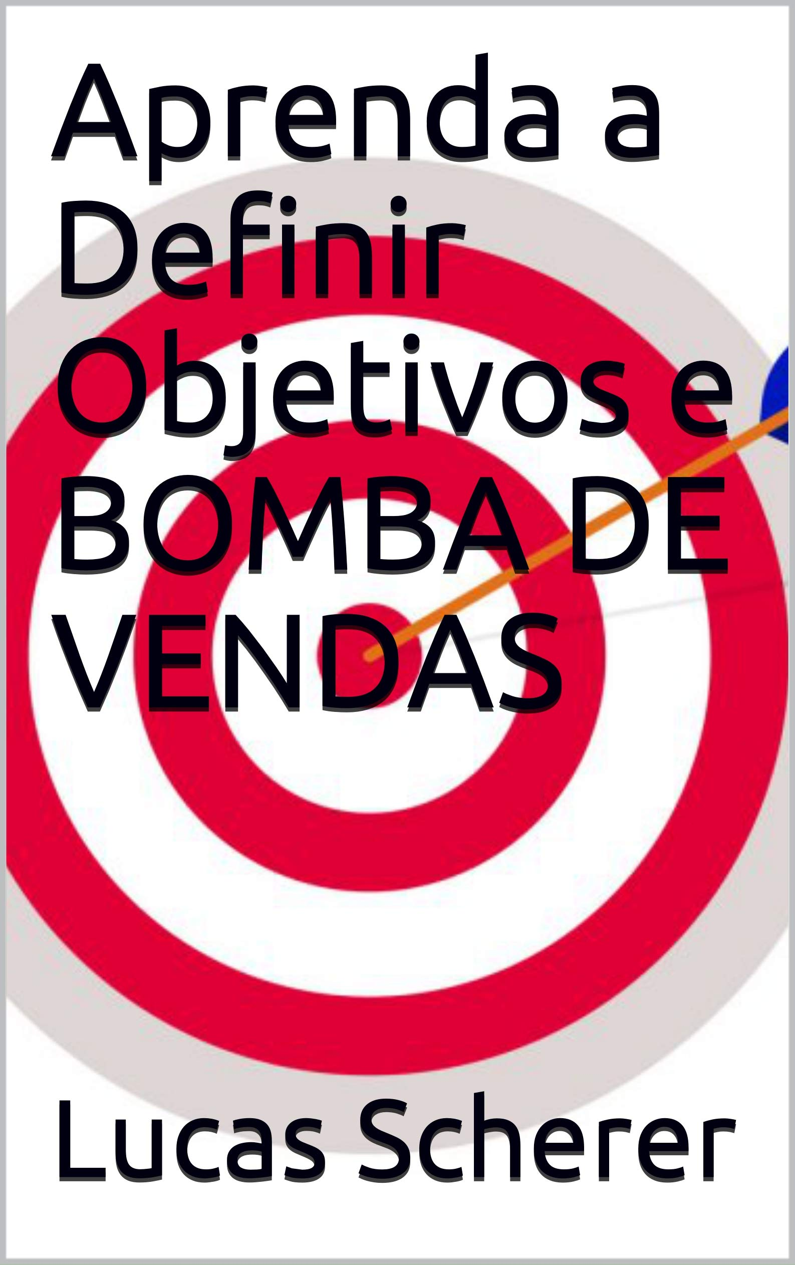 Aprenda a Definir Objetivos e BOMBA DE VENDAS (Portuguese Edition)