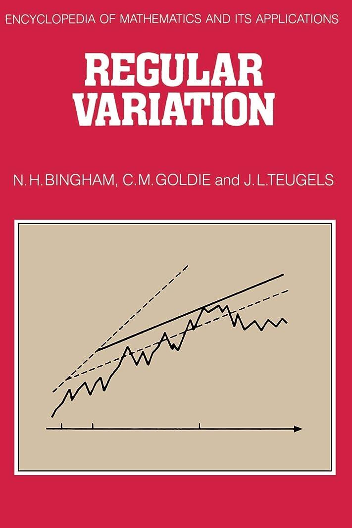 傷つける通り罰するRegular Variation (Encyclopedia of Mathematics and its Applications)