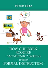 "How Children Acquire ""Academic"" Skills Without Formal Instruction"