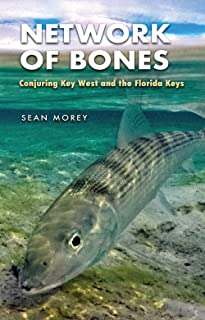 Network of Bones: Conjuring Key West and the Florida Keys