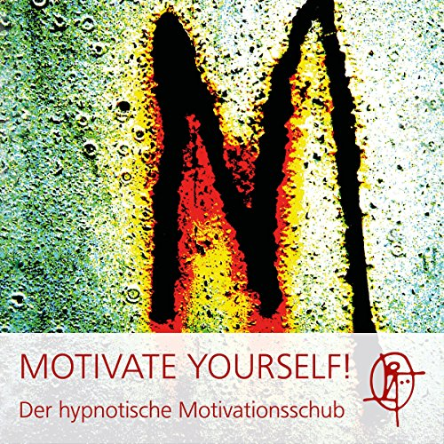 Motivate Yourself! Der hypnotische Motivationsschub Titelbild