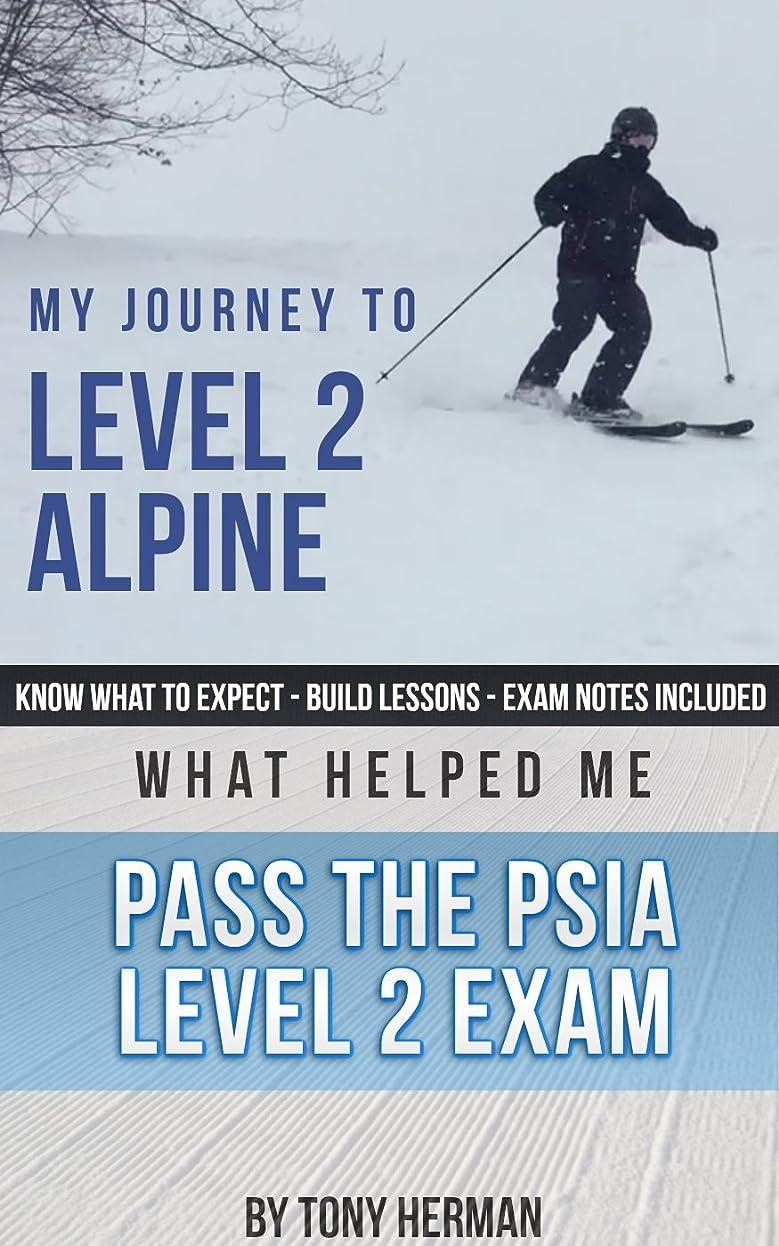 闇作家社会主義My Journey to Level 2: What Helped Me Pass the PSIA Level 2 Exam (English Edition)