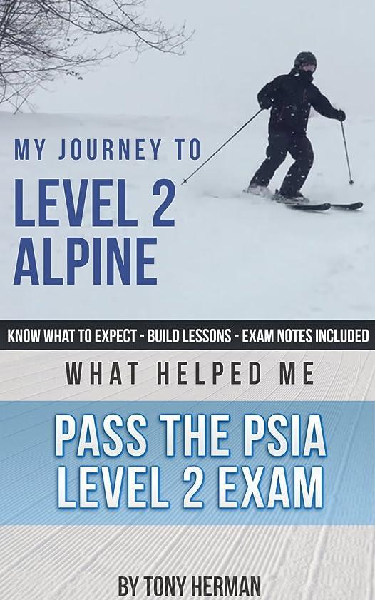 おっとトーク呼び出すMy Journey to Level 2: What Helped Me Pass the PSIA Level 2 Exam (English Edition)