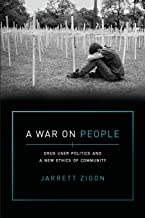 War on People: Drug User Politics and a New Ethics of Community