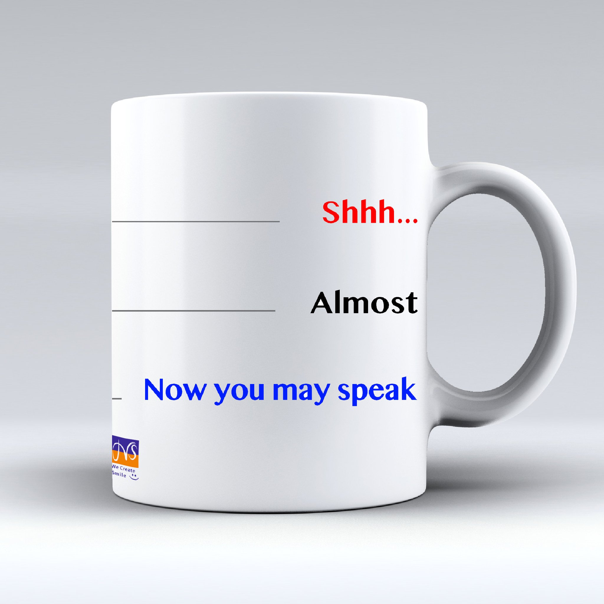 Shh Now You May Speak Coffee Cup