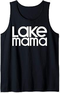 Lake Mama Life Wake Boat Bum Houseboat Pontoon Babe Camping Tank Top