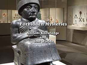 Forbidden Mysteries - Ancient Knowledge and Lost Worlds