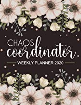 Chaos Coordinator Weekly Planner 2020: Jan 1, 2020 to Dec 31, 2020: Weekly & Monthly View Planner, 12 Month Organizer & Diary   To Do List Academic ... & Brown Cover (chaos coordinator planner)