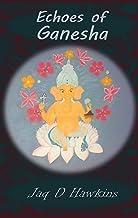 Echoes of Ganesha: An Ancient God In A Modern Western World