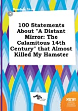 100 Statements about a Distant Mirror: The Calamitous 14th Century That Almost Killed My Hamster