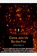 Come Join Us By the Fire Season 2 Kindle Edition