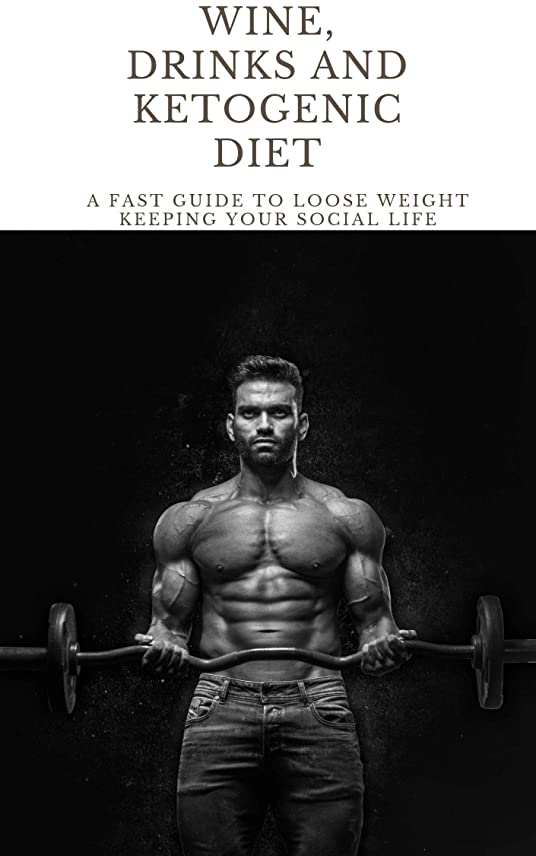 Wine, drinks and Ketogenic diet: a fast guide to loose weight keeping your social life (English Edition)