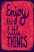 Enjoy The Little Things: 90 Gratitude Journaling Prompts To Feed Your Soul (90 Days of Gratitude)
