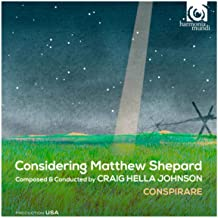 Considering Matthew Shepard: Passion, 16. I Am Like You/We Are All Sons (part 2)