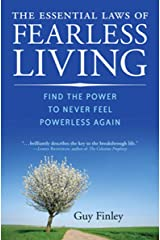 The Essential Laws of Fearless Living: Find the Power to Never Feel Powerless Again Kindle Edition