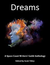 Dreams: A Space Coast Writers' Guild Anthology