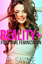 Reality +: First Time Feminization (English Edition)