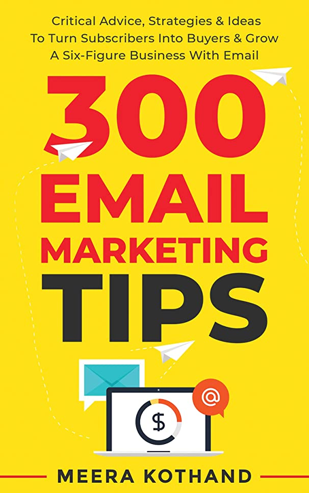 サーキュレーションハリケーンルネッサンス300 Email Marketing Tips: Critical Advice And Strategy ?To Turn Subscribers Into Buyers & Grow ?A Six-Figure Business With Email (English Edition)