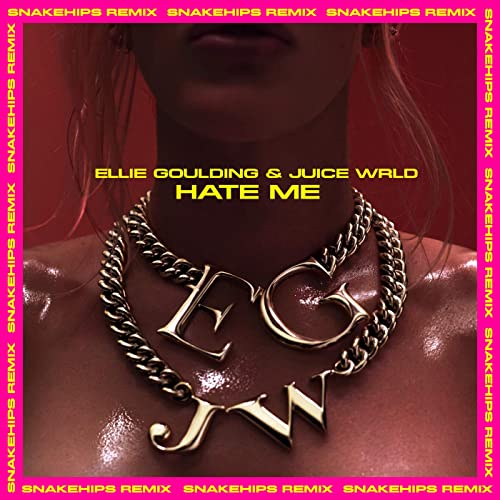 Hate Me Snakehips Remix By Ellie Goulding Juice Wrld On