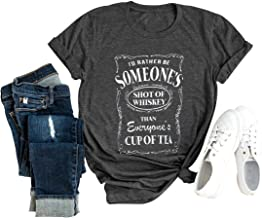 Chulianyouhuo I`d Rather Be Someone`s Shot of Whiskey Shirts for Women Southern Country Music Short Sleeve Wine Tee