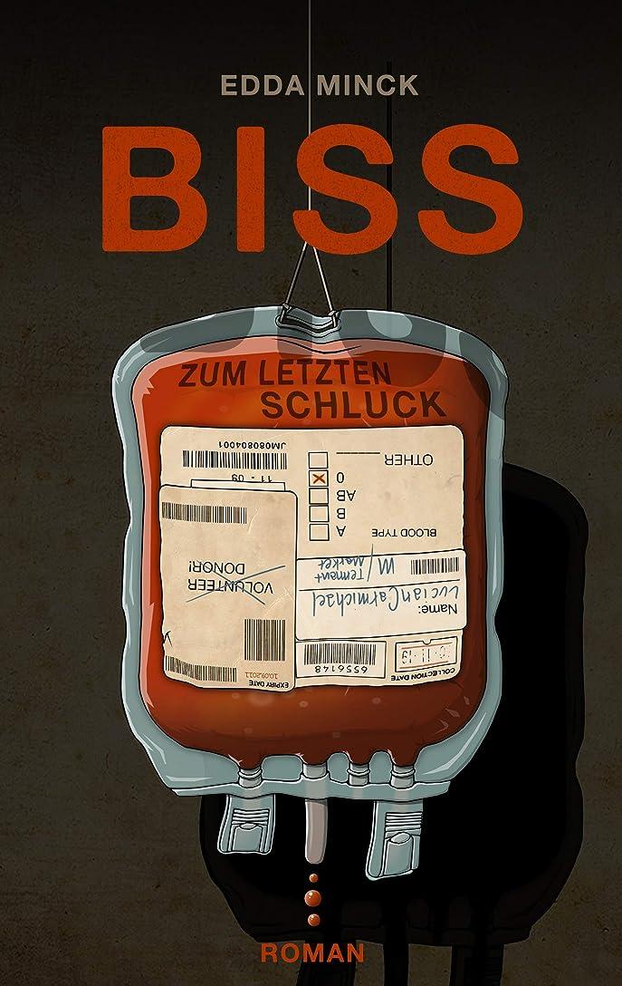 発音保険代替Biss zum letzten Schluck (German Edition)