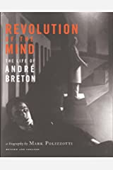 Revolution of the Mind: The Life of Andre Breton Kindle Edition