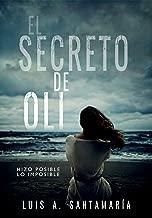 EL SECRETO DE OLI: El misterio de un niño que cambió el destino de su familia | NOVELA DE INTRIGA (Trilogía Oli nº 1) (Spanish Edition)