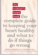 The Woman's Heart Book: The Complete Guide to Keeping Your Heart Healthy