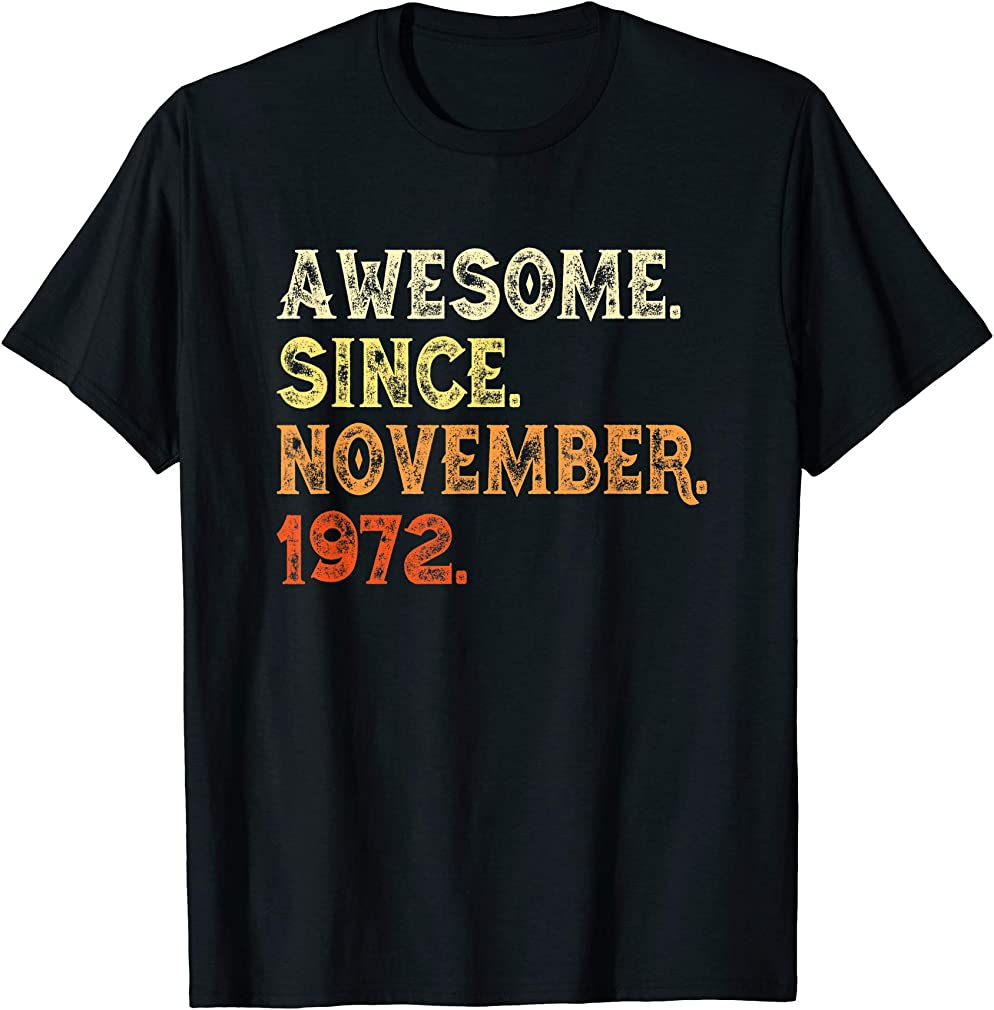 Awesome Since November 1972 47th Birthday Gift Retro T-shirt