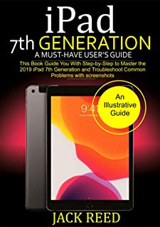 iPad 7TH GENERATION A Must-Have User's Guide: This b