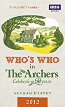 Who's Who in The Archers 2012: An A-Z of Britain's Most Popular Radio Drama