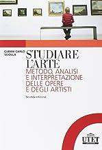 Scaricare Libri Studiare l'arte. Metodo, analisi e interpretazione delle opere e degli artisti PDF