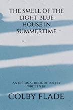The Smell of the Light Blue House in Summertime