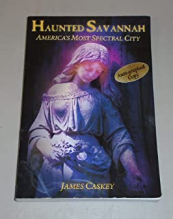 Haunted Savannah: America's Most Spectral City