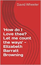 'How do I Love thee? Let me count the ways' - Elizabeth Barratt Browning (Moon on the Tides - Relationships Book 1)