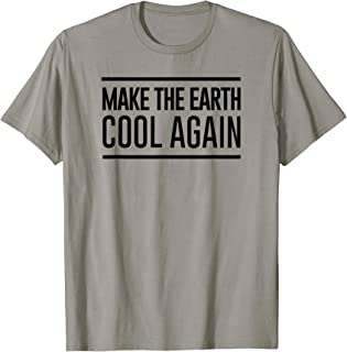 Earth Day Shirt Make the Earth COOL Again Climate Action