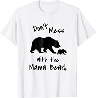Don't Mess with the Mama Bear T-shirt
