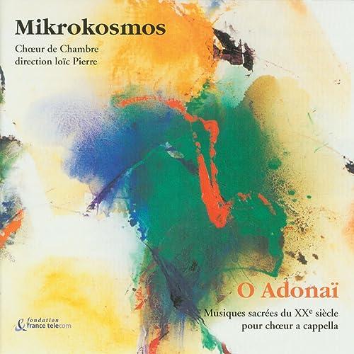 O Adonaï: Sacred A Cappella Choir Music from the 20th