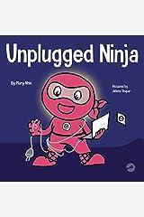 Unplugged Ninja: A Children's Book About Screen Time (Ninja Life Hacks 15) Kindle Edition