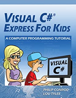Visual C# Express for Kids: A Computer Programming Tutorial