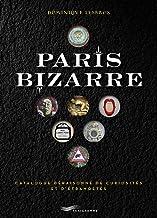 Paris bizarre : Catalogue déraisonné de curiosités et d'étrangetés (Paris guides illustrés et thématiques)