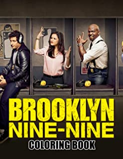 Brooklyn 99 Coloring Book: An Amazing Coloring Book With Lots Of Illustrations For Relaxation And Stress Relief.– 30+ GIAN...