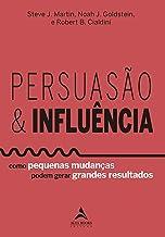 Persuasão & Influência (Portuguese Edition)