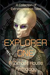 Explorer One: A Collection of Extraterrestrial Tales: A Zimbell House Anthology Paperback