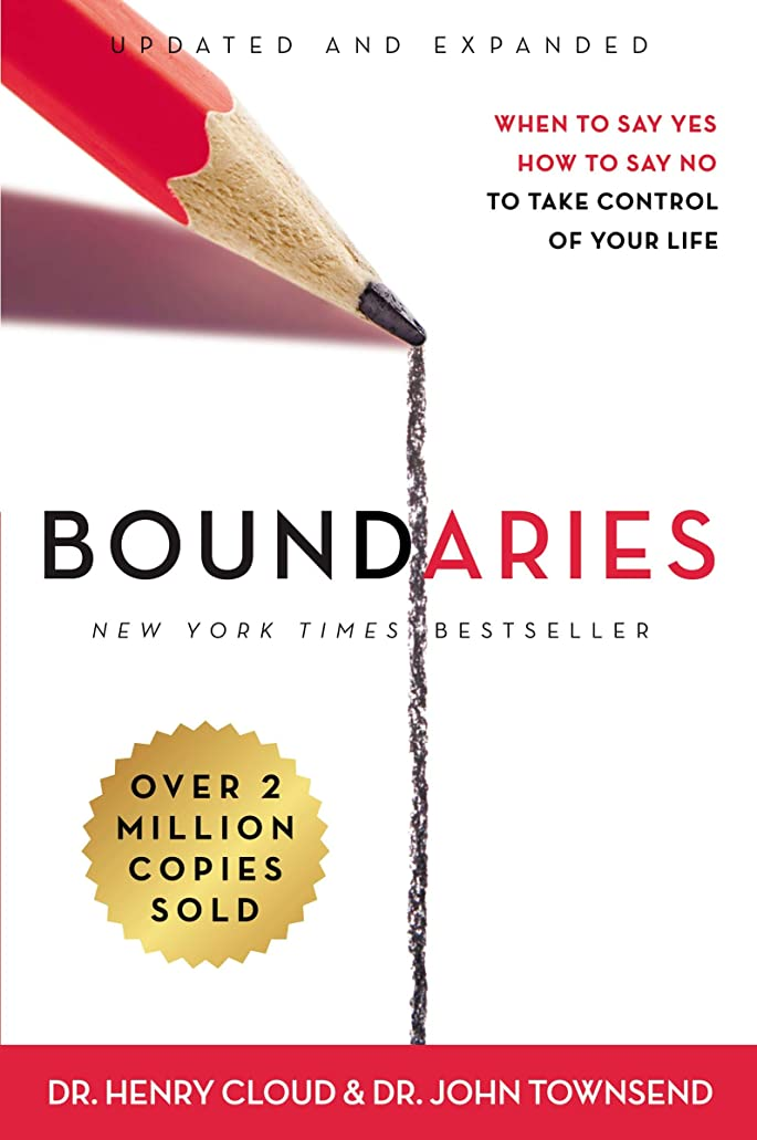 広々としたシンカン与えるBoundaries Updated and Expanded Edition: When to Say Yes, How to Say No To Take Control of Your Life (English Edition)