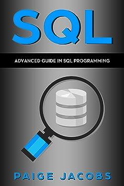 SQL: Advanced Guide in SQL Programming