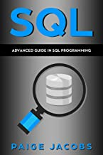 SQL: Advanced Guide in SQL Programming (English Edition)