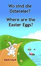 Kinderbücher:Wo sind die Ostereier.Where are the Easter Eggs: Kinderbuch deutsch englisch,Zweisprachiges Bilderbücher.Englisch Lernen Bilinguales,Kinderbücher ... Deutsch-Englisch 10) (German Edition)
